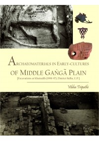 Archaeomaterials in Early-cultures of Middle Ganga Plain