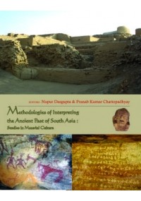 Methodologies of Interpreting the Ancient Past of South Asia